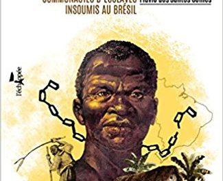 Esclavage et Quilombos au Brésil : une histoire toujours d'actualité 🗓 🗺
