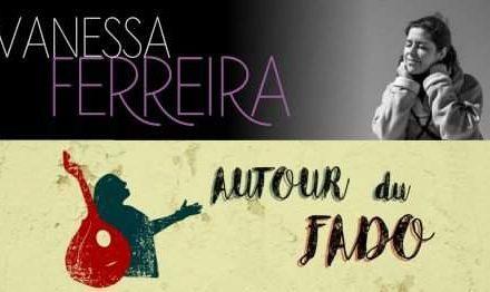 Autour du Fado – Vanessa Ferreira 🗓 🗺