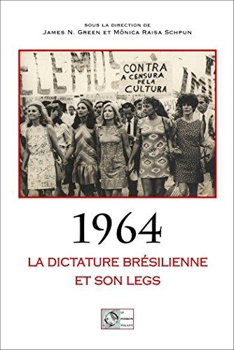 1964 : La dictature brésilienne et son legs