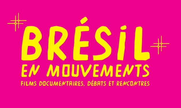 Appel à solidarité pour la 14ème édition du festival Brésil en Mouvements