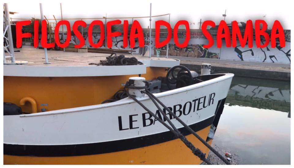 Filosofia do Samba au Canal Barboteur 🗓 🗺