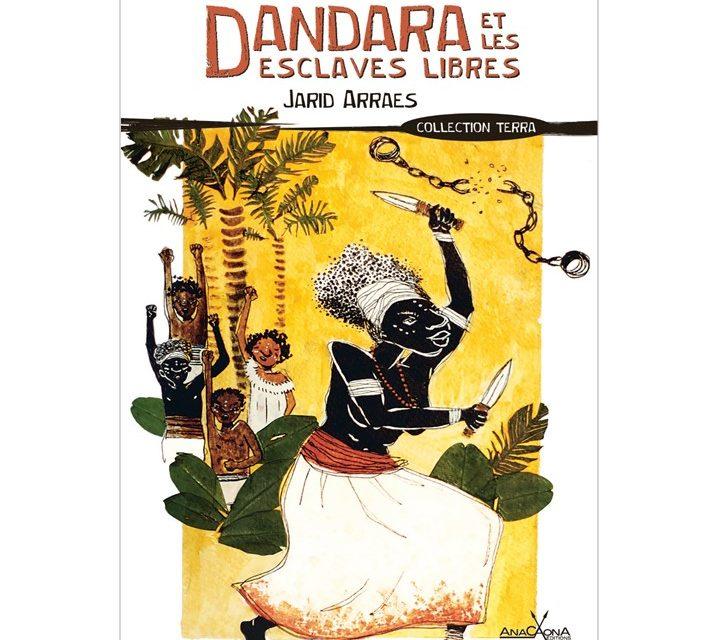 Dandara et les esclaves libres de Jarid Arraes