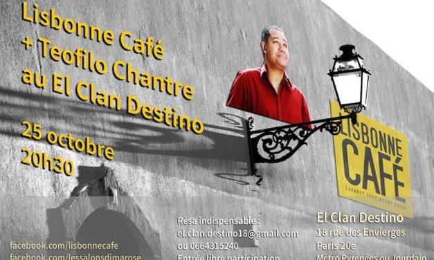 Lisbonne Café +Teofilo Chantre au El Clan Destino 🗓 🗺